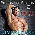 Billionaire Season 2: Hot Summer Nights (Bilionaire Season) (       UNABRIDGED) by Kimball Lee Narrated by Sierra Kline