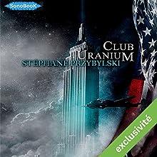 Club Uranium (Tétralogie des Origines 3) | Livre audio Auteur(s) : Stéphane Przybylski Narrateur(s) : Victor Vestia