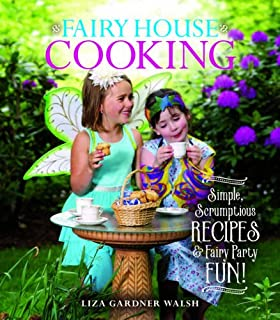 Book Cover: Fairy House Cooking: Simple Scrumptious Recipes & Fairy Party Fun!