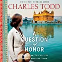 A Question of Honor: Bess Crawford, Book 5 (       UNABRIDGED) by Charles Todd Narrated by Rosalyn Landor