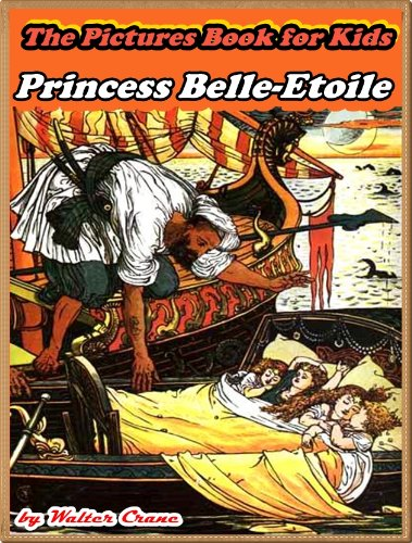 PRINCESS BELLE-ETOILE: Picture Books for Kids :(A Beautiful Illustrated Children's Picture Book by age 3-7; Perfect Bedtime Story)(Annotated & Free Audio-Book Link)