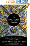 The Ancient Path: Old Lessons from th...