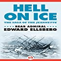 Hell on Ice: The Saga of the Jeannette (       UNABRIDGED) by Edward Ellsberg Narrated by Stephen Hoye