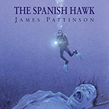 The Spanish Hawk Audiobook by James Pattinson Narrated by Peter Wickham