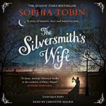 The Silversmith's Wife (       UNABRIDGED) by Sophia Tobin Narrated by Christine Mackie