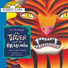 The Tiger and the Brahmin: Rabbit Ears: A Classic Tale (Spotlight) Audiobook by Brian Gleeson Narrated by Ben Kingsley