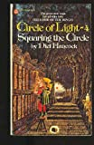 Circle of Light 1-4: Greyfax Grimwald; Faragon Fairingway; Calix Stay; Squaring the Circle (044509382X) by Hancock, Niel