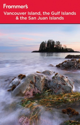 Frommer's Vancouver Island, the Gulf Islands and San Juan Islands (Frommer's Complete Guides)