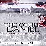 The Other Daniel: Grisham/Sullivan, Book 2 | John Hardy Bell