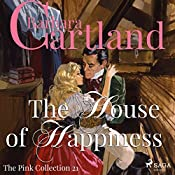 The House of Happiness (The Pink Collection 21) | Barbara Cartland
