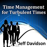 Time Management for Turbulent Times | Jeff Davidson