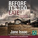 Before It's Too Late Audiobook by Jane Isaac Narrated by Tim Bruce, Cathy Sabberton