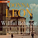 Willful Behavior: A Commissario Guido Brunetti Mystery Audiobook by Donna Leon Narrated by Steven Crossley