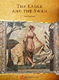 "Carol Strickland, ""The Eagle and the Swan"" (Erudition Digital, 2013)"