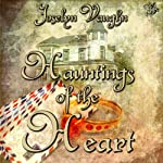 Hauntings of the Heart | Joselyn Vaughn