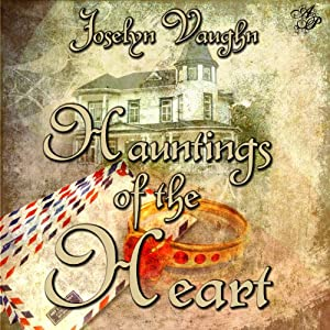 Hauntings of the Heart | [Joselyn Vaughn]