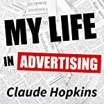 My Life in Advertising | Claude Hopkins