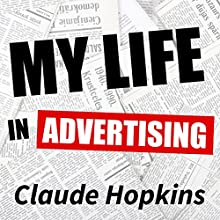 My Life in Advertising Audiobook by Claude Hopkins Narrated by Jason McCoy