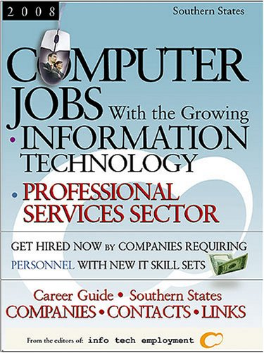 Computer Jobs With The Growing Information Technology Professional Services Sector 2008: Southern States