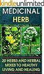 Medicinal Herbs: 20 Herbs and Herbal...