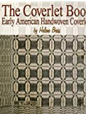 The Coverlet Book Early American Handwoven Coverlets 2 Volume Set (1886388520) by Helene Bress