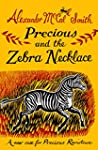 Precious and the Zebra Necklace: A Ne...