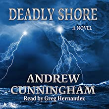 Deadly Shore Audiobook by Andrew Cunningham Narrated by Greg Hernandez