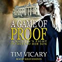 A Game of Proof: The Trials of Sarah Newby, Book 1 (       UNABRIDGED) by Tim Vicary Narrated by Susan Edmonds