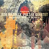 Rob Mazurek Pulsar Quartet – Stellar Pulsations (2012)