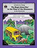 img - for A Guide for Using The Magic School Bus.. In the Time of the Dinosaurs in the Classroom book / textbook / text book