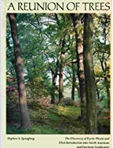 A Reunion of Trees: The Discovery of Exotic Plants and Their Introduction into North American and European Landscapes