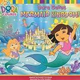 Dora Saves Mermaid Kingdom (Dora the Explorer)