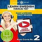 Learn Swedish Easy Reader - Easy Listener - Parallel Text - Swedish Audio Course No. 2 Hörbuch von  Polyglot Planet Gesprochen von: Hana Jonasson, Christopher Tester