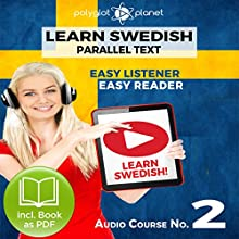 Learn Swedish Easy Reader - Easy Listener - Parallel Text - Swedish Audio Course No. 2 Audiobook by  Polyglot Planet Narrated by Hana Jonasson, Christopher Tester
