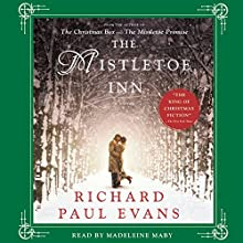 The Mistletoe Inn: A Novel (       UNABRIDGED) by Richard Paul Evans Narrated by Madeleine Maby