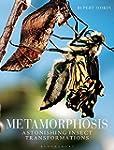 Metamorphosis: Astonishing insect tra...