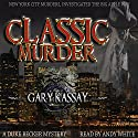 Classic Murder: Duke Becker, Book 3 Audiobook by Gary Kassay Narrated by Andy White