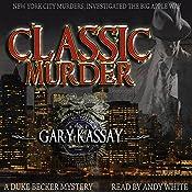 Classic Murder: Duke Becker, Book 3 | Gary Kassay