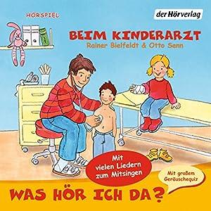 Beim Kinderarzt (Was hör ich da?) Hörspiel