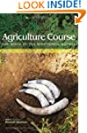Agriculture Course: The Birth of the...