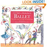 Child's Introduction to Ballet: The Stories, Music, and Magic of Classical Dance