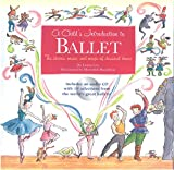 Child s Introduction to Ballet: The Stories, Music, and Magic of Classical Dance