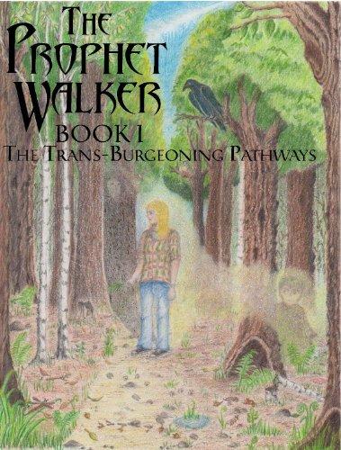 The Trans-Burgeoning Pathways (The Prophet Walker Book 1) PDF