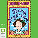 Jacky Daydream (       UNABRIDGED) by Jacqueline Wilson Narrated by Jacqueline Wilson