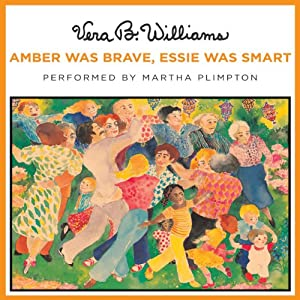 Amber Was Brave, Essie Was Smart | [Vera B. Williams]