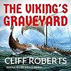 The Viking's Graveyard Hörbuch von Cliff Roberts Gesprochen von: Ken OBrien