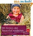 Mit Kindern den Bauernhof entdecken:...