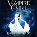Vampire Girl Audiobook by Karpov Kinrade Narrated by Laurel Schroeder, Joel Froomkin