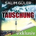 Täuschung Hörbuch von Salim Güler Gesprochen von: Heiko Grauel