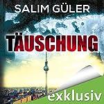 Täuschung   Salim Güler